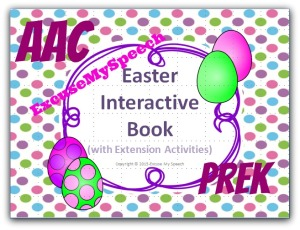 Easter Interactive Book - Great for use with AAC and/or Preschool speech/language therapy